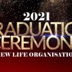 New Life Organisation 2021 Graduation Ceremony